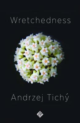 Wretchedness by Andrzej Tichy, and Nichola Smalley