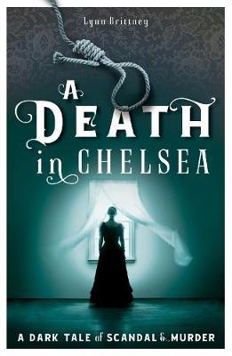 A Death in Chelsea: A Mayfair 100 Murder Mystery by Lynn Brittney