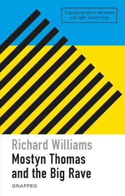 Mostyn Thomas and the Big Rave by Richard Williams