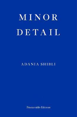 Minor Detail by Adania Shibli, and Elisabeth Jaquette