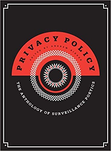 Privacy Policy: The Anthology of Surveillance Poetics by Andrew Ridker (editor)