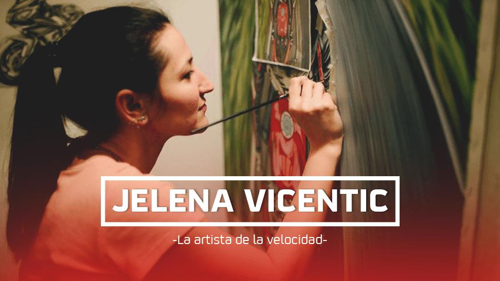 Jelena Vicentic la artista de la velocidad