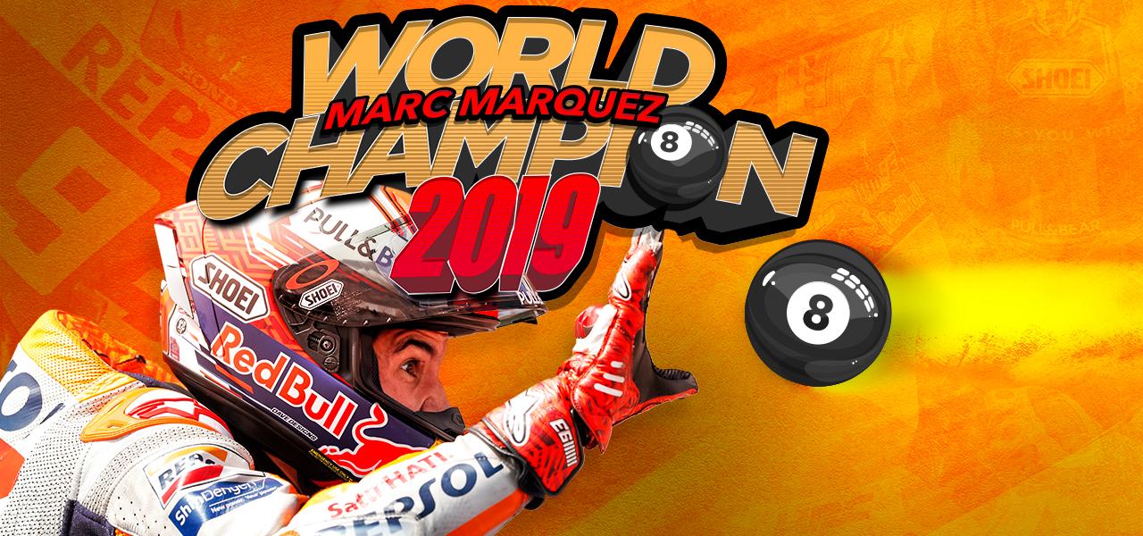 Marc Márquez Campeón del Mundo de MotoGP 2019