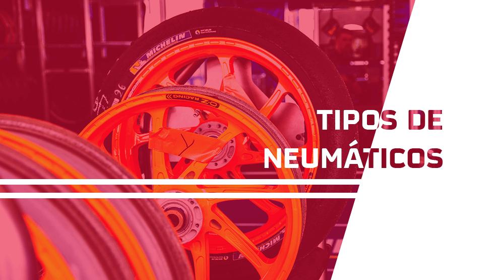 Tipos de neumáticos y cuándo utilizarlos