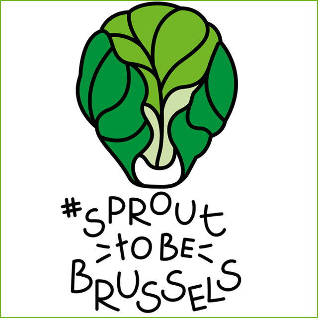 "Be : ""Sprout to be Brussels"" !"
