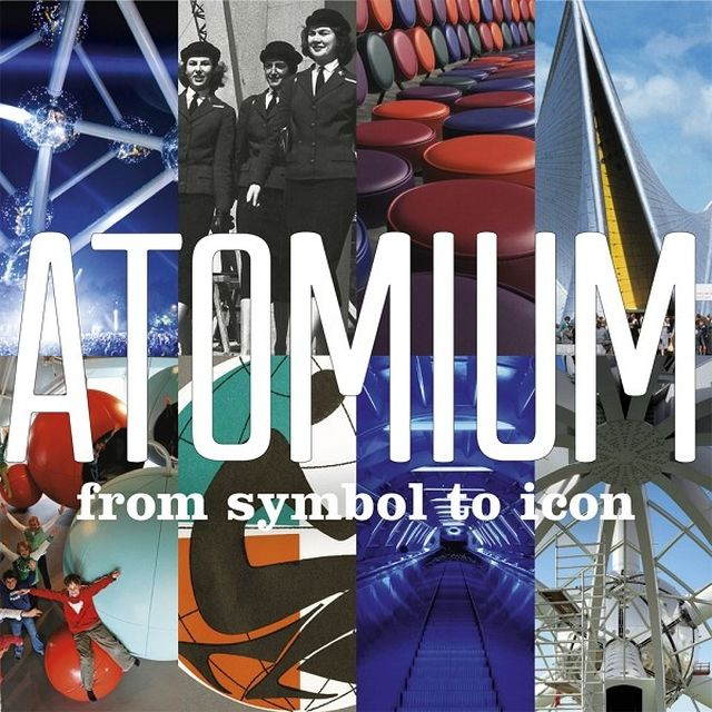 The Atomium. From Symbol to Icon :: © Atomium