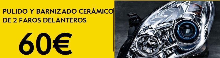 PULIDO Y BARNIZADO CERAMICO POR 60€