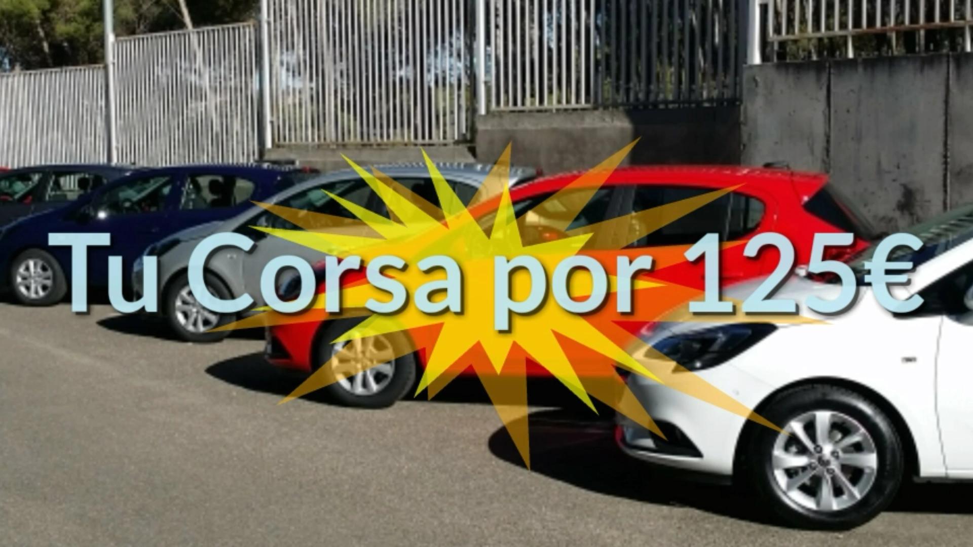 DURANTE SÓLO UNOS DÍAS PONEMOS 9 CORSAS AL PRECIO DE 125€. ¡¡ ELIGE EL COLOR Y DISFRUTA DE TU OPEL CORSA !!