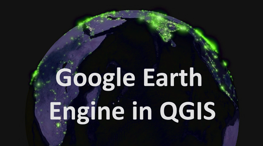 Google Earth Engine in QGIS