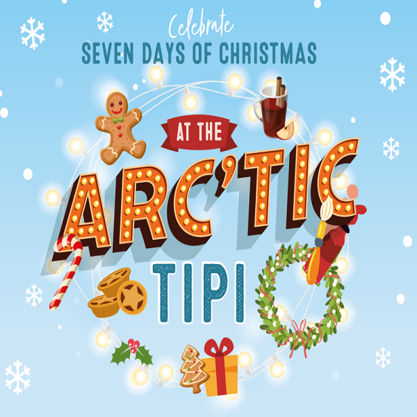 Seven days of Christmas at the ARC'tic Tipi