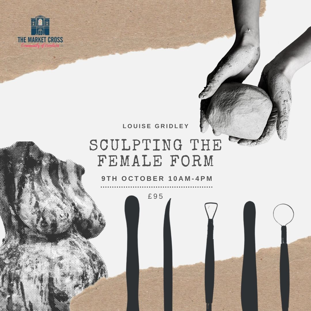 Weekend Creatives - Sculpting the Female Form with Louise Gridley