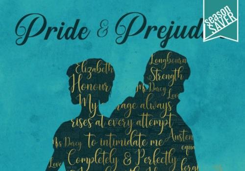 Pride & Prejudice - August 23 - September 7