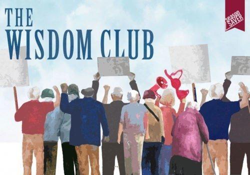 The Wisdom Club - January 30 - February 9