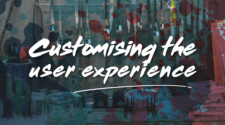 Customising the user experience