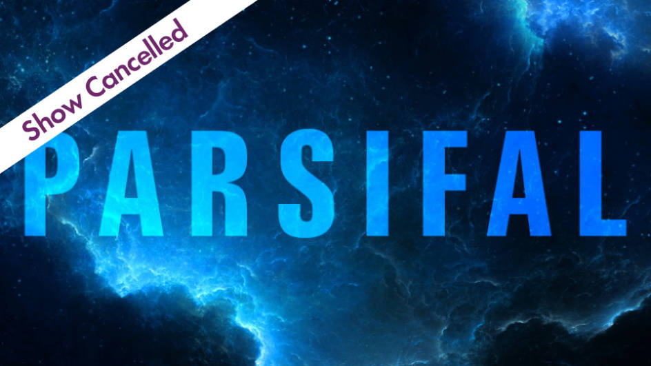 Parsifal - Show Cancelled