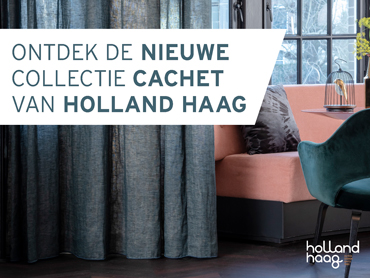 Een <b>impressie</b> van de Holland Haag <b>Cachet collectie</b>