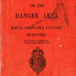 Regulations of the Danger Area - Royal Ordnance Factory, Hereford - Second Edition