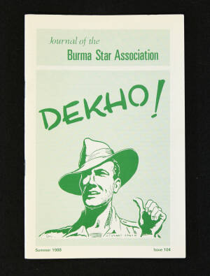 DEKHO! The Journal of The Burma Star Association - Issue No. 104, Year 1988