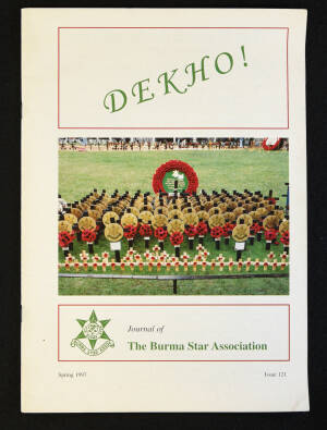 DEKHO! The Journal of The Burma Star Association - Issue No. 121, Year 1997