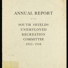 Annual Report of the South Shields Unemployed Recreation Committee 1934