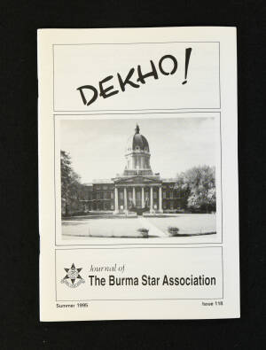 DEKHO! The Journal of The Burma Star Association - Issue No. 118, Year 1995