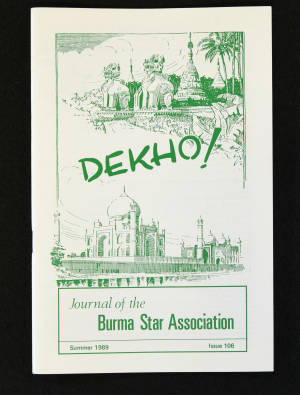 DEKHO! The Journal of The Burma Star Association - Issue No. 106, Year 1989