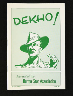 DEKHO! The Journal of The Burma Star Association - Issue No. 107, Year 1989