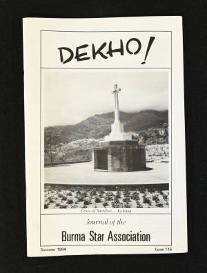 DEKHO! The Journal of The Burma Star Association - Issue No. 116, Year 1994