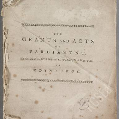 Grants and Acts of Parliament in favour of the College and Corporation of Surgeons, 1505-1696 (Part 1)