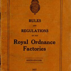 Rules and Regulations of the Royal Ordnance Factories (9th edition) 1937