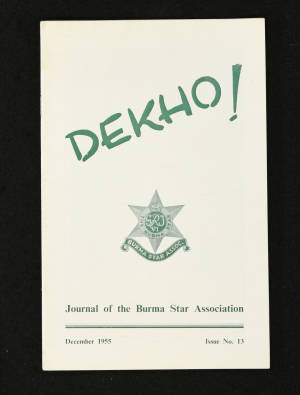 DEKHO! The Journal of The Burma Star Association - Issue No. 013, Year 1955