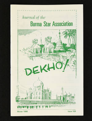 DEKHO! The Journal of The Burma Star Association - Issue No. 109, Year 1990