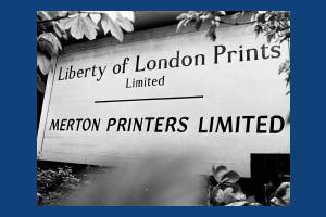Liberty of London Prints and Merton Printers Limited