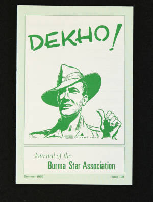 DEKHO! The Journal of The Burma Star Association - Issue No. 108, Year 1990