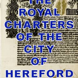 Royal Charters of the City of Hereford