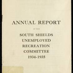 Annual Report of the South Shields Unemployed Recreation Committee 1935