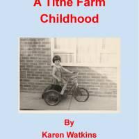 Karen Watkins  A Tithe Farm Childhood