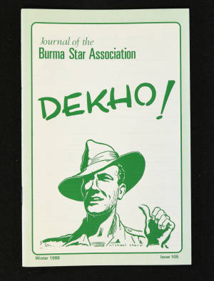 DEKHO! The Journal of The Burma Star Association - Issue No. 105, Year 1988