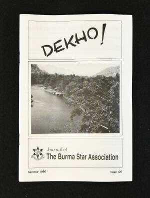DEKHO! The Journal of The Burma Star Association - Issue No. 120, Year 1996