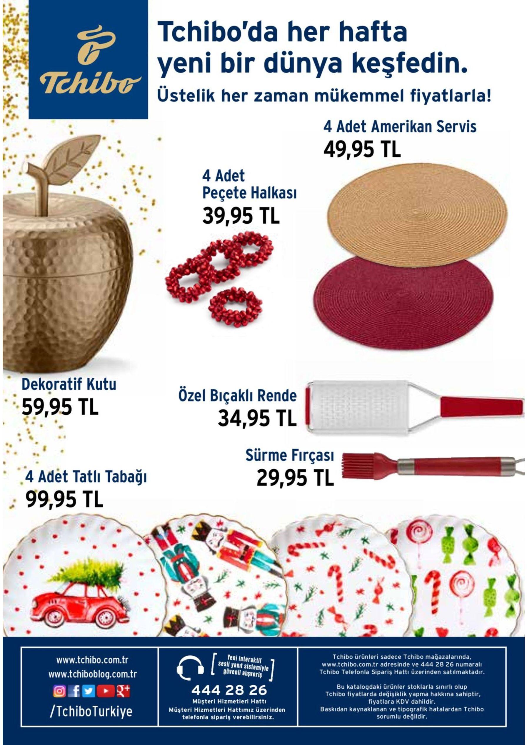 için 13 aralık tarihinden itibaren tüm tchibo mağazaları ve www.tchibo.com.tr'de ahşap oyuncak pasta çocuk mutfak önlüğü 87,90tl 104 90tl 69 ,95tl sipariş kodu: 69 ,95tl 494133 sipariş kodu: matara 494085 deri kayışlı akıllı telefon örgü bere otomatik spor kol bandı kol saati 79 90tl 269 90tl ,95tl ,95tl örgü 59 219 atkı si494086kodu: sipariş kodu: 494148 saat kutusu ,90tl 89 82 90tl profesyonel 59 ,95tl ,95tl makyaj fırçası sipariş kodu: mug 49 seti 494155 sipariş kodu: fonksiyonel 494130 çok renkli kulaklık allık