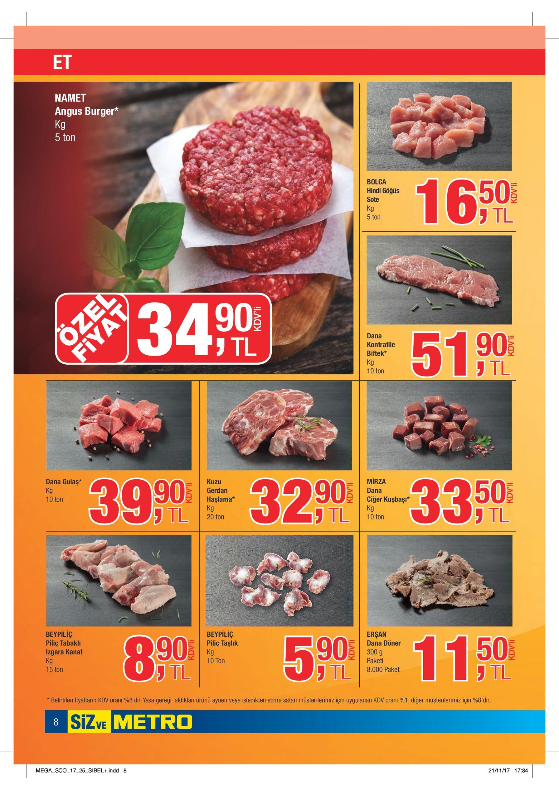 et angus burger* kg 5 ton bolca sotei göğüs 50 5 ton16 , ,0 kontrafile 34 kgftek* ,0 10 t51 dana gulaş* kuzu mirza 10 ton 90 kgşlama* 90 kgğer kuşba50* 39 , 20 to32 , 10 t33 , piliç tabaklı piliç taşlık dana döner 15 ton kanat,0 10 ton ,0 8.000 paket,0 8 5 11 * belirtilen fiyatların kdv oranı %8 dir.yasa gereği aldıkları ürünü aynen veya işledikten sonra satan müşterilerimiz için uygulanan kdv oranı %1, diğer müşterilerimiz için %8'dir. 8