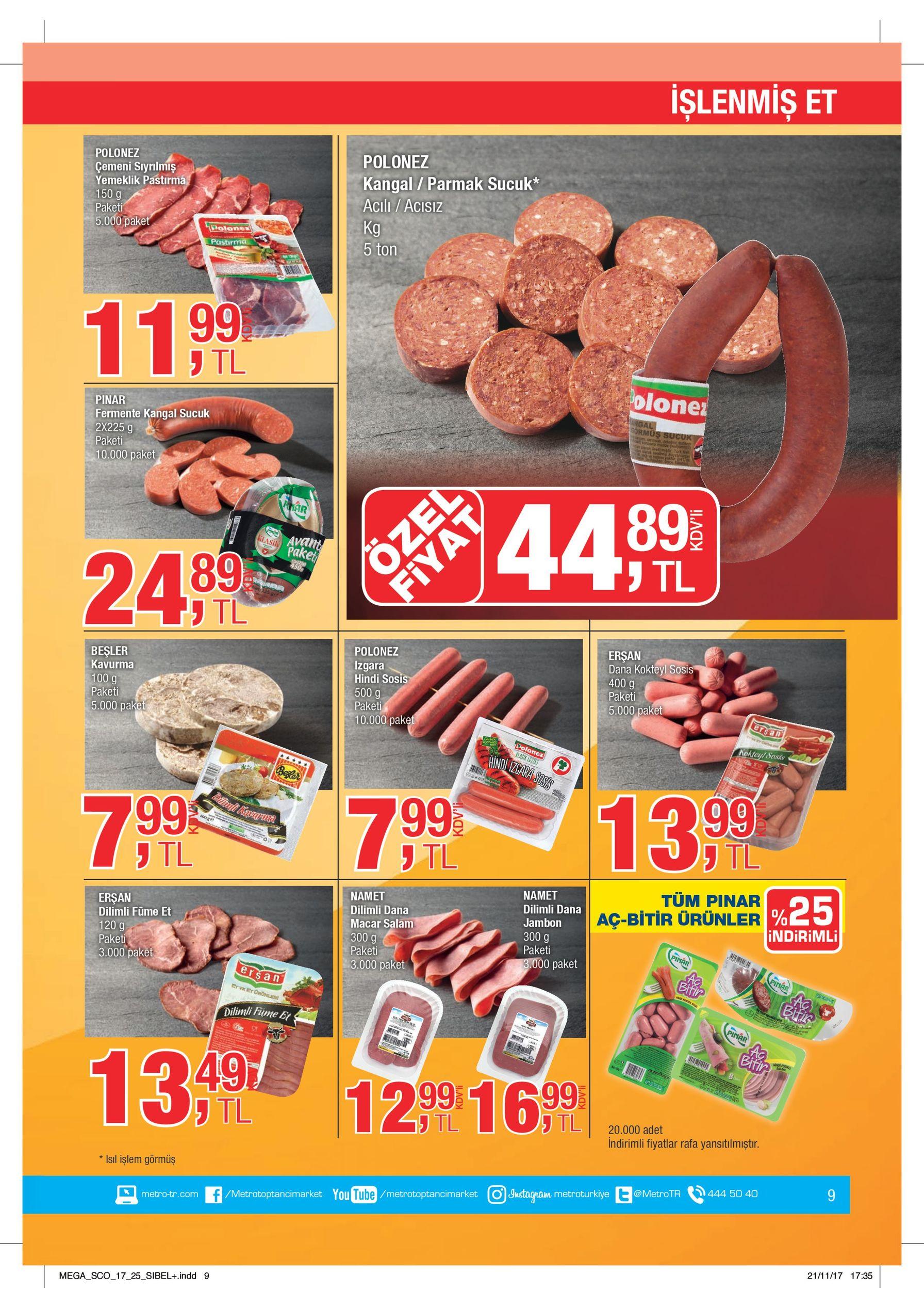 polonez yemeklik pastırma 5.000 paket 11 pinar paketige kangal sucuk 10.000 paket 24 kavurma paketi 5.000 paket ,9 7 dilimli füme et paketi 3.000 paket 13 * belirtilen fiyatların kdv oranı %8 dir.yasa gereği aldıkları ürünü aynen veya işledikten sonra satan müşterilerimiz için uygulanan kdv oranı %1, diğer müşterilerimiz için %8'dir.