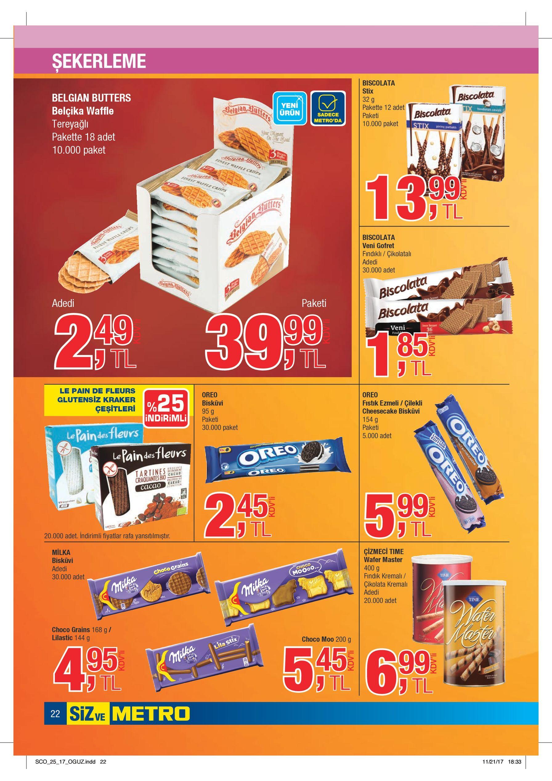 şekerleme biscolata belgian butters pakette 12 adet tereyağlıaffle 10.000 paket 10.000 paketdet 99 13 , biscolata adediklı / çikolatalı 30.000 adet adedi paketi 49 99 85 2 , 39 , 1 , le pain de fleuoreo oreo gluteçeşitindiripaketii 154 gecake bisküvilekli 30.000 paket 5.000 adet ,5 ,9 2milka adet. indirimli fiyatlar rafçizmeci timeştır. 30.000 adet fındık kremalı / adediata kremalı 20.000 adet lilastic 144 g68 g / choco moo 200 g 4 ,5 5 ,5 ,9 6 22