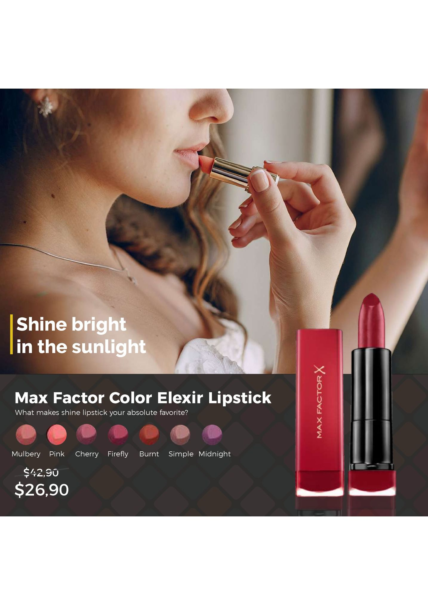 shine bright in the sunlight max factor color elexir lipstick what makes shine lipstick your absolute favorite? mulbery pink cherry firefly burnt simple midnight $42,s0 $26,90