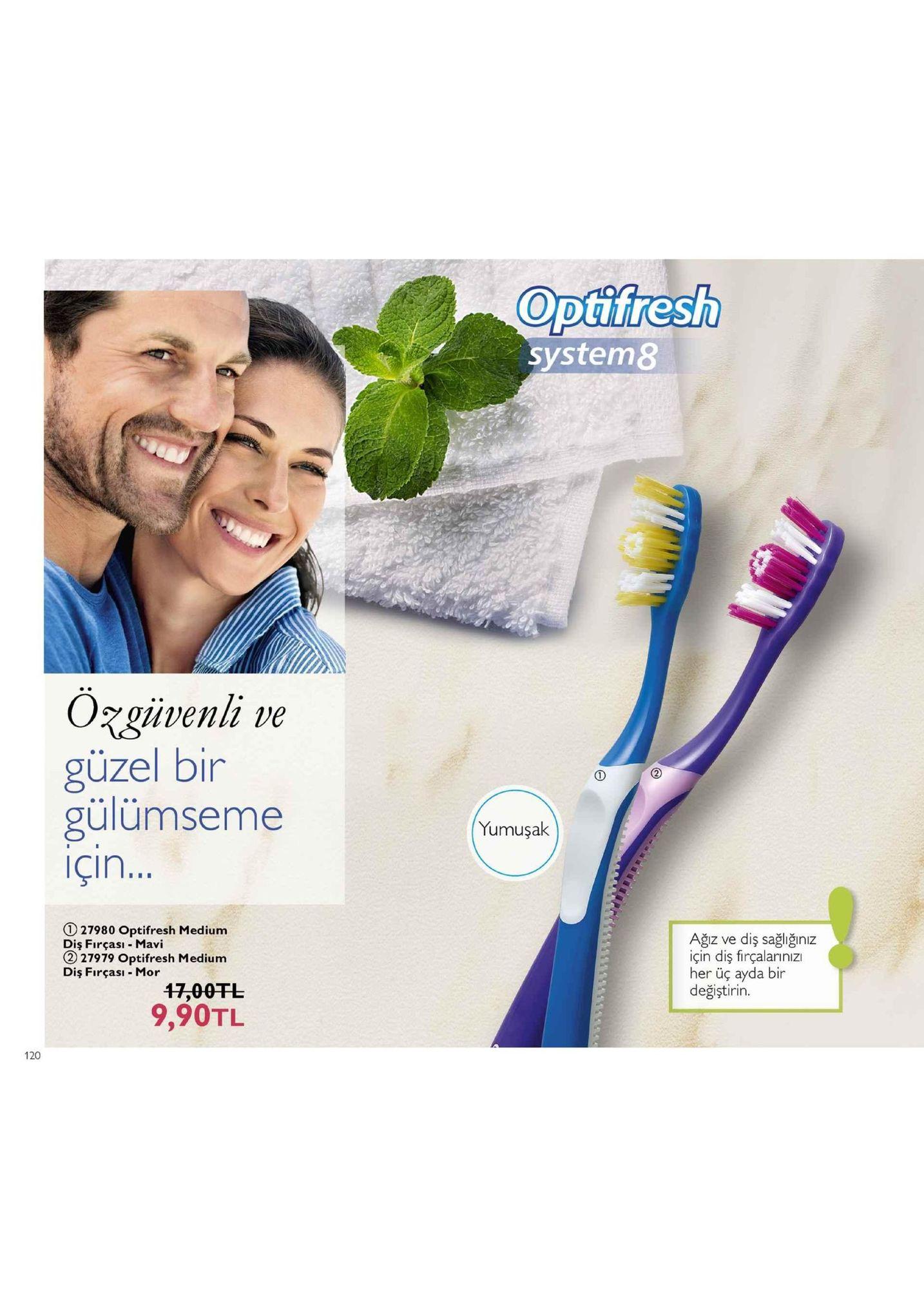 optifresh system8 ozgüvenli ve güzel bir gülümseme çin.. yumuşak 27980 optifresh medium diş firçası mavi ②27979 optifresh medium diş firçası mor ağız ve diş sağliğiniz için diş firçalarinizı her üç ayda bir değştirin. 47,00tl 9,90tl 120
