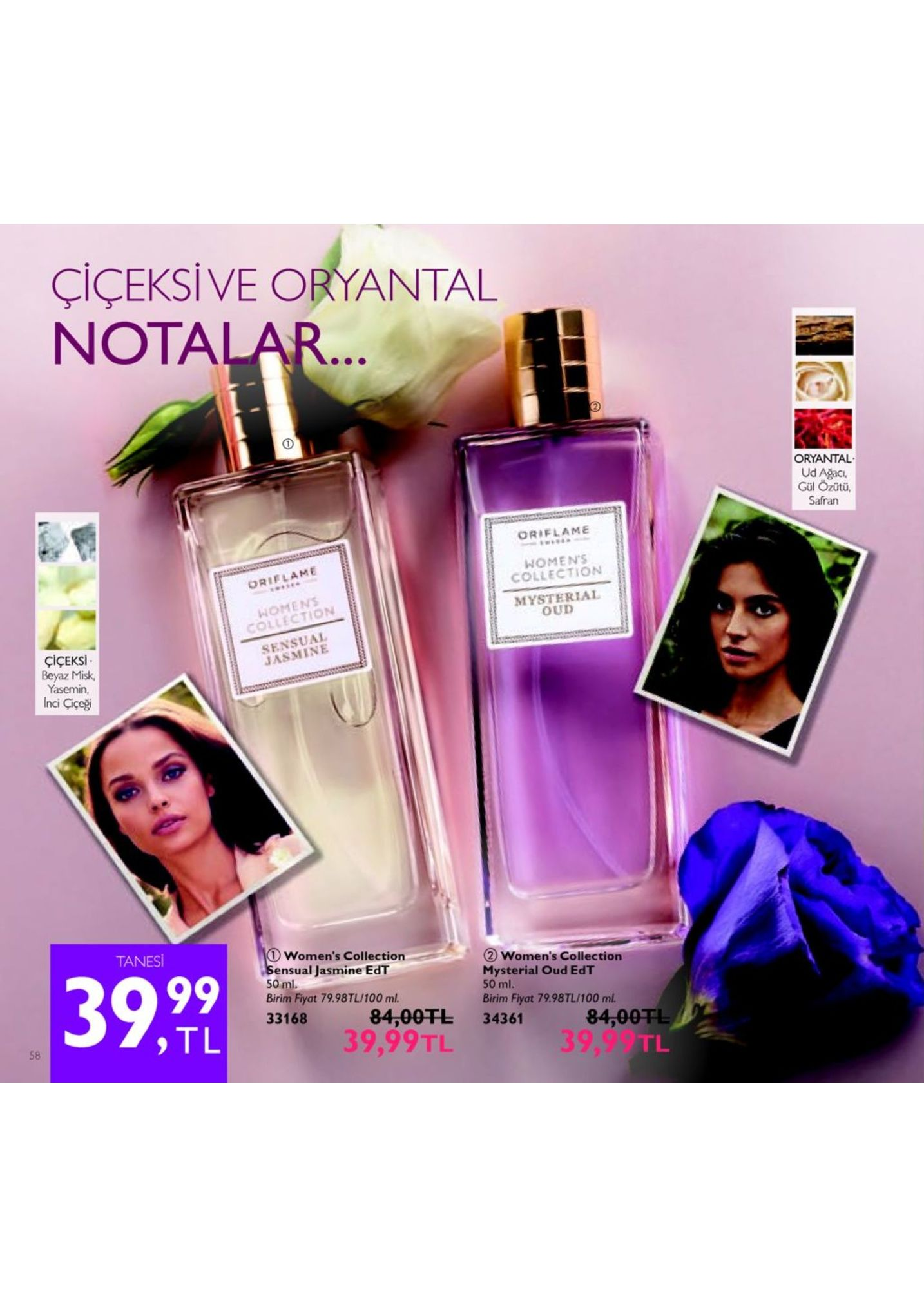 çiçeksi ve oryantal notalar oryantal ud ağaci, gül özütü, safran orielame womens collection oriflame homens collection mysterial oud sensual asmine çiçeksi . beyaz misk, yasemin, inci çiçeği tanesi d women's collection sensual jasmine edt 50 ml. birim fiyat 79.98tl/100 ml. 33168 ② women's collectio mysterial oud edt 50 ml. birim fiyat 79.98tl/100 ml. 39% 84,00干し 34361 39,99tl 84,0 39,99 , tl 58 tl