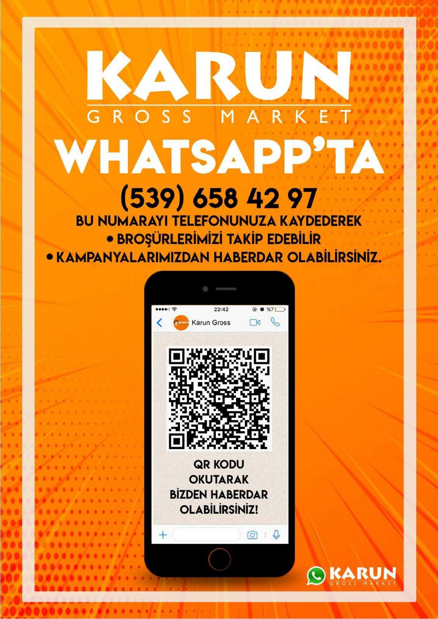 karun gross mark et whatsapp'ta (539) 658 42 97 bu numarayi telefonunuza kaydederek broşürlerimizi takip edebilir kampanyalarimizdan haberdar olabilirsiniz. 22:42 karun gross karun qr kodu okutarak bizden haberdar olabilirsiniz! karun gross market +