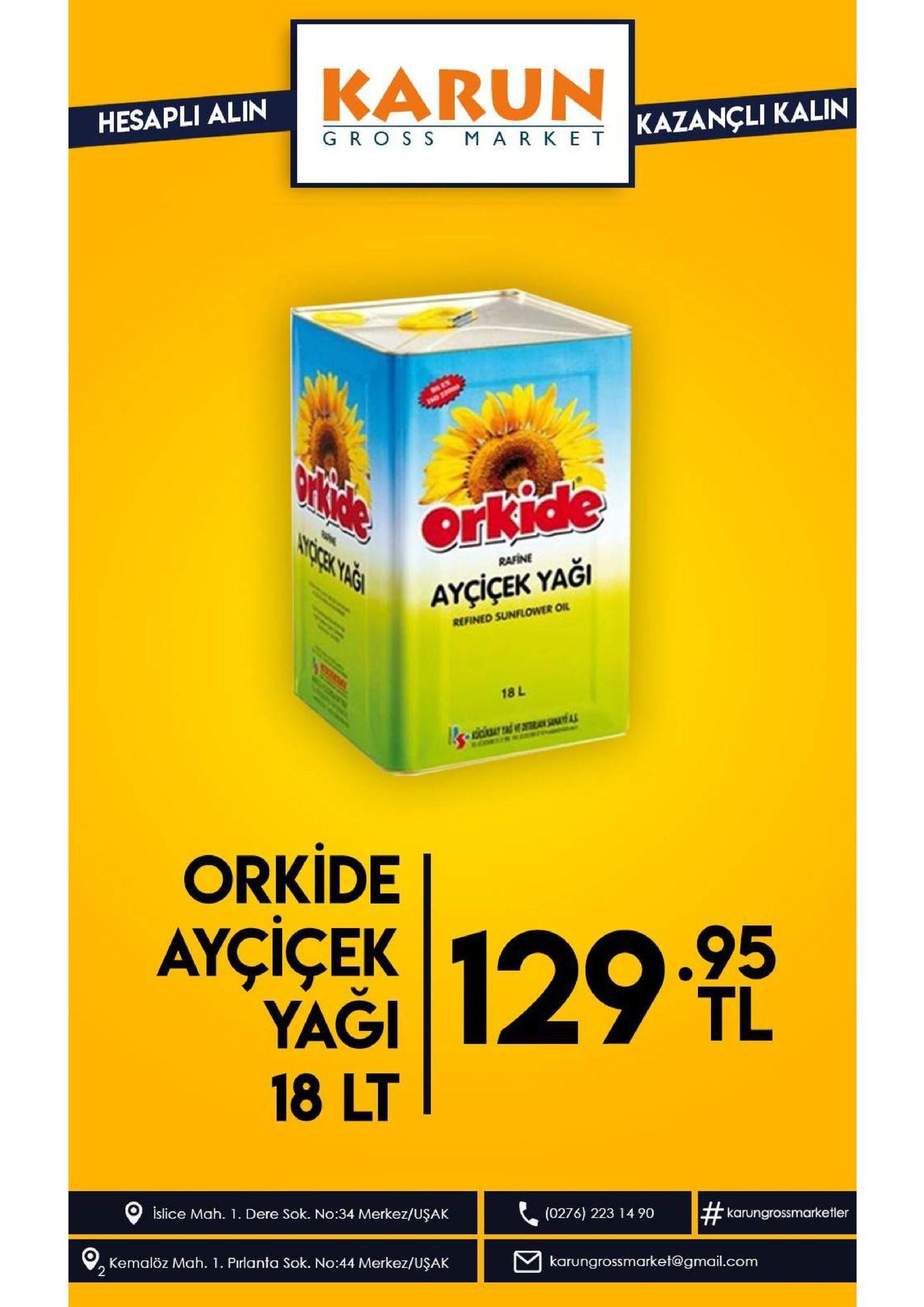 karun hesapli alin kazancli kalin gros s mark e t orkide arciax yagh rafine ayçiçek yaği refined sunflower oil 18 l orkide aycicek 129 l .95 yaği 18 lt islice mah. 1 dere sok. no:34 merkez/uşak #v (0276) 223 14 90 karungrossmarketler kemalöz mah. 1. pirlanta sok. no:44 merkez/uşak karungrossmarket@gmail.com 2