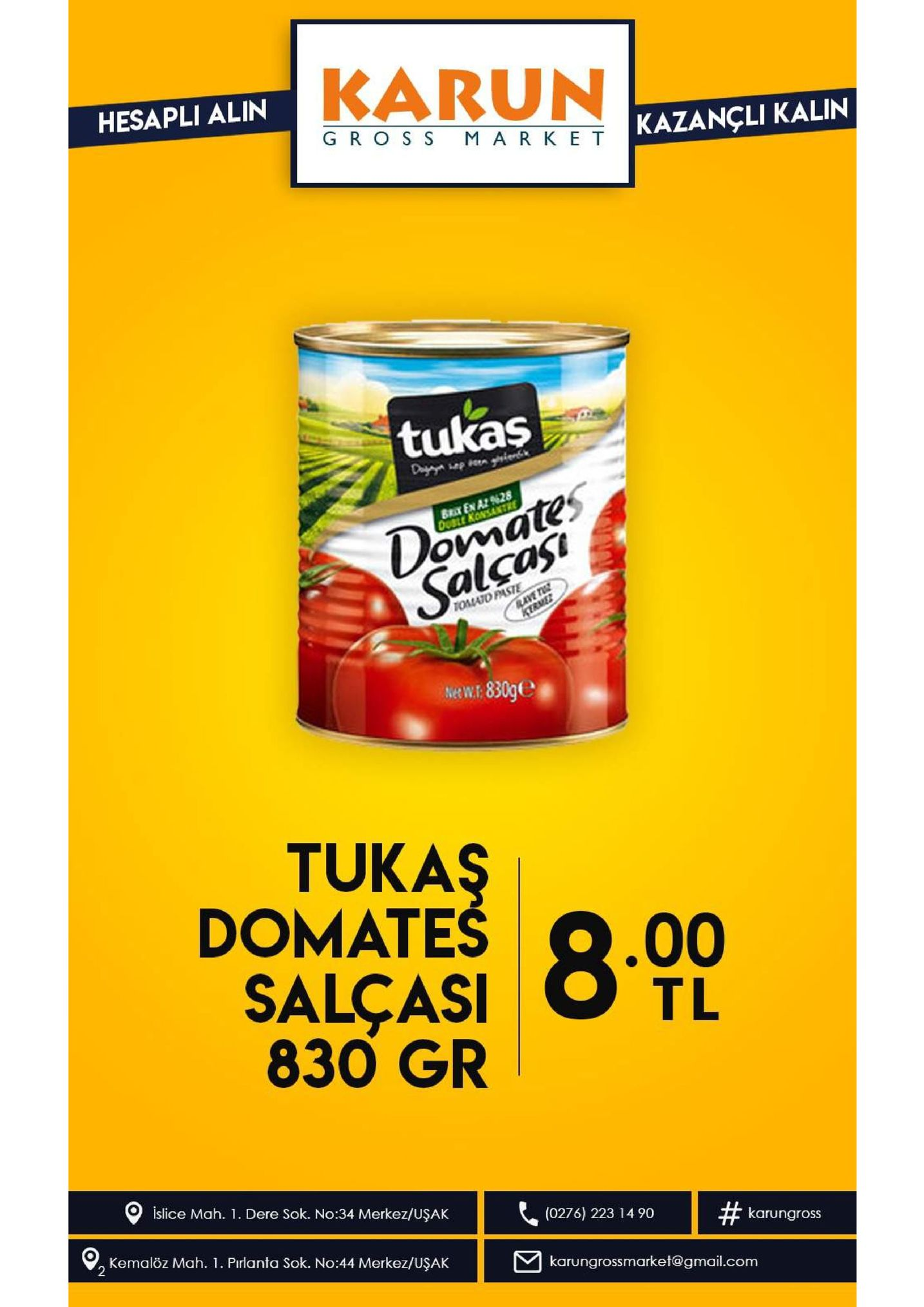 karun hesapli alin gro s s mark e t kazancli kalin tukas dayzn penenk domates salcasi brx en a1 9628 oosle konsantre tomato paste barwee ewr 830ge tukaş domates salcasi.00 830 gr tl islice mah. 1. dere sok. no:34 merkez/uşak (0276) 223 14 90 # karungross kemalöz mah. 1. pirlanta sok. no:44 merkez/uşak 2 karungrossmarket@gmail.com