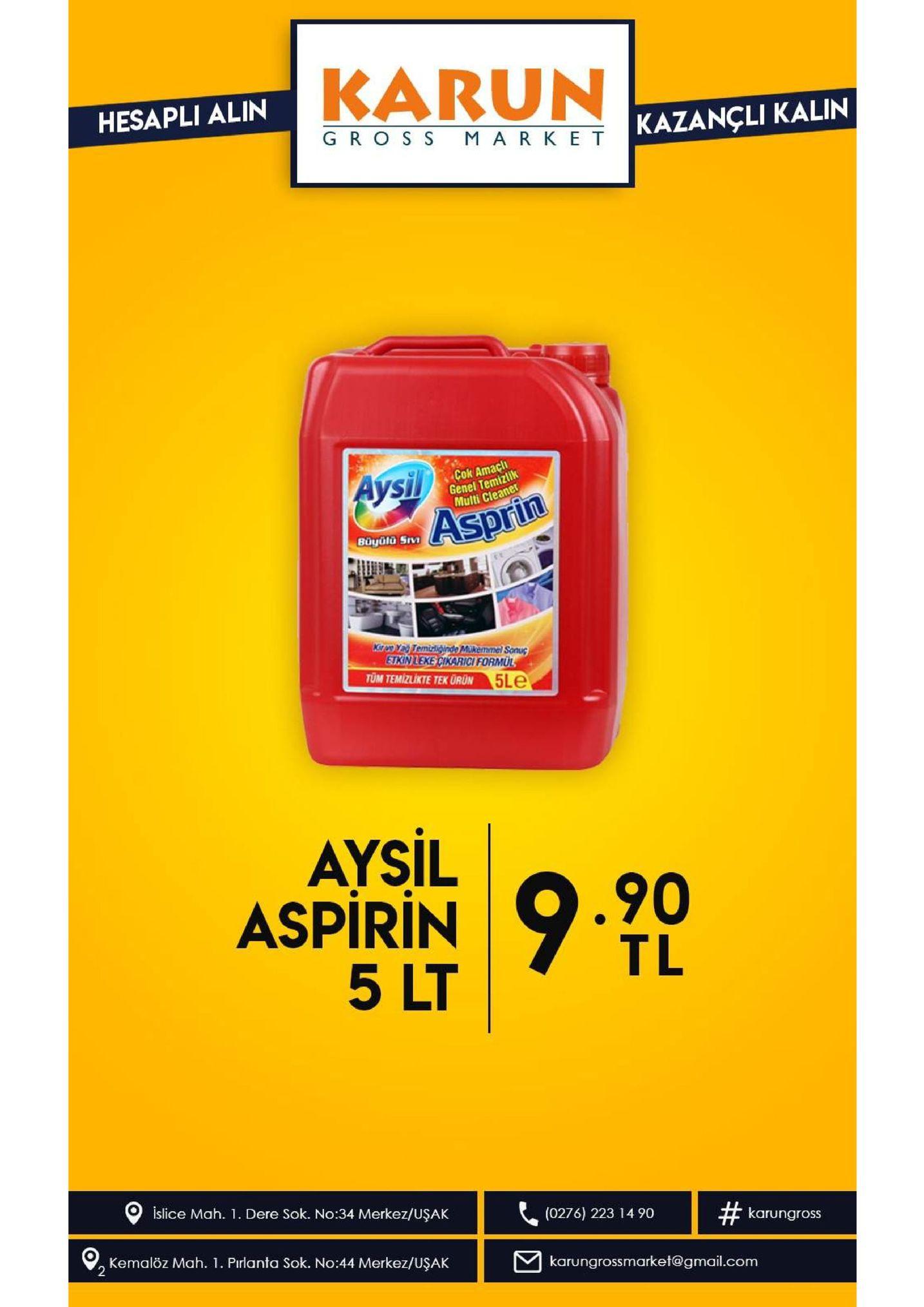 karun hesapli alin kazancli kalin gro s s mark e t cok amaci genel temizlik multi cleaner aysil asprin büyüla srv kitry temirgnde mukemmel sonuc etkinleke cikarici formul tüm temizlikte tek ürun 5le aysil aspirin9. 5 lt .90 tl islice mah. 1. dere sok. no:34 merkez/uşak (0276) 223 14 90 # karungross kemalöz mah. 1. pirlanta sok. no:44 merkez/uşak 2 karungrossmarket@gmail.com